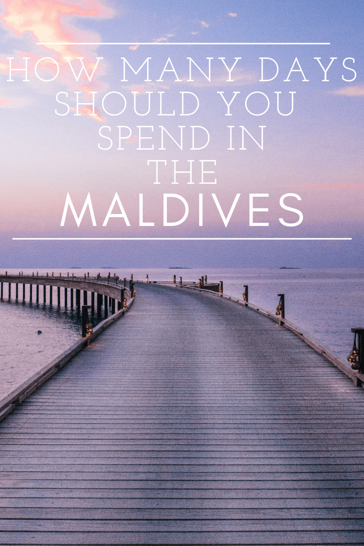 how many days should you spend in the maldives