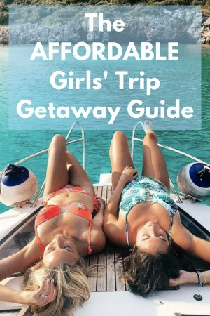 cheap girls trip ideas